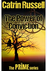 The Power of Conviction (The Prime Series Book 1) Kindle Edition