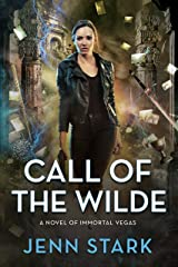 Call of the Wilde: Immortal Vegas, Book 8 Kindle Edition