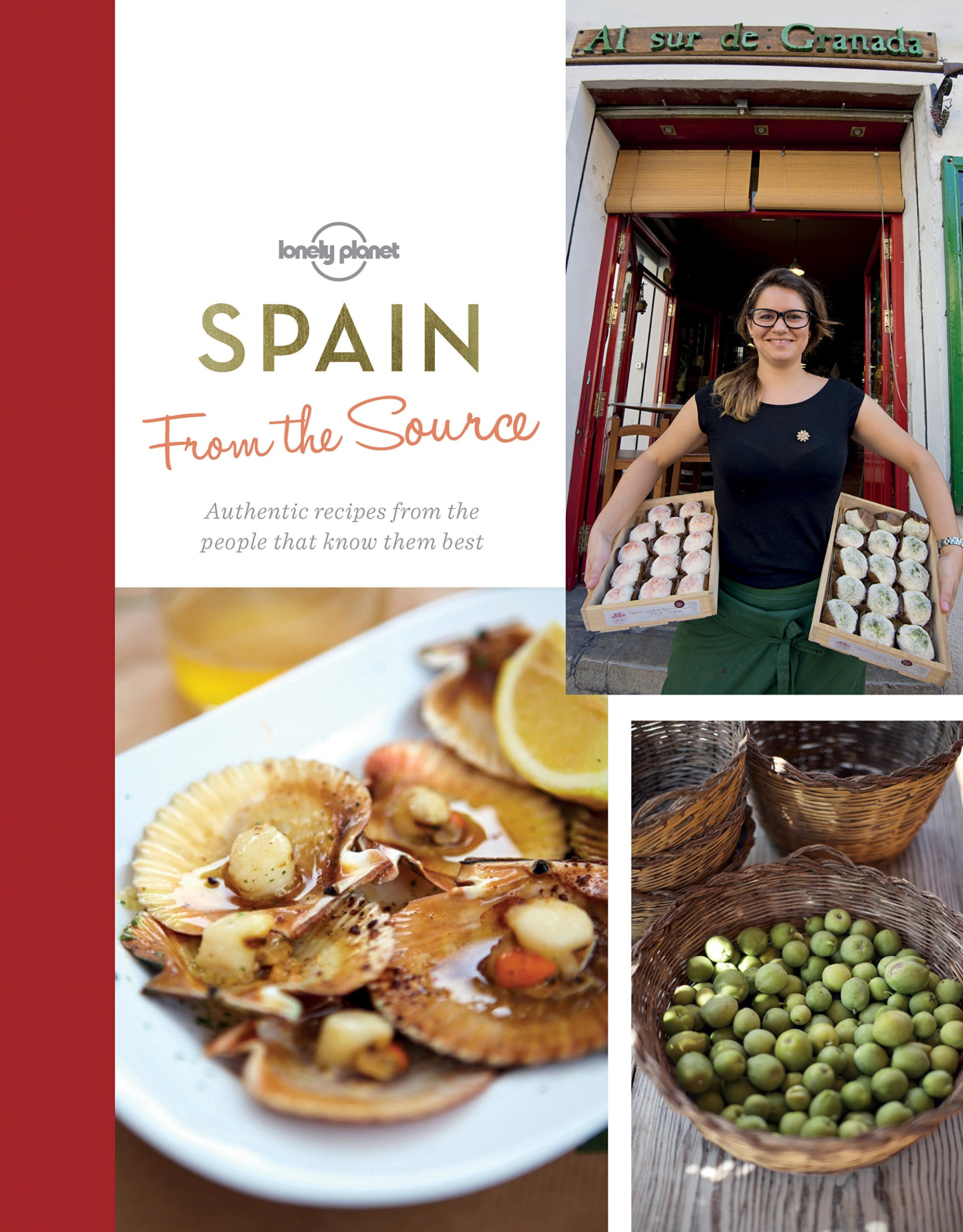 From the Source - Spain: Spain's Most Authentic Recipes From the People That Know Them Best (Lonely Planet) PDF