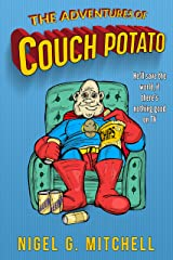 The Adventures of Couch Potato Kindle Edition