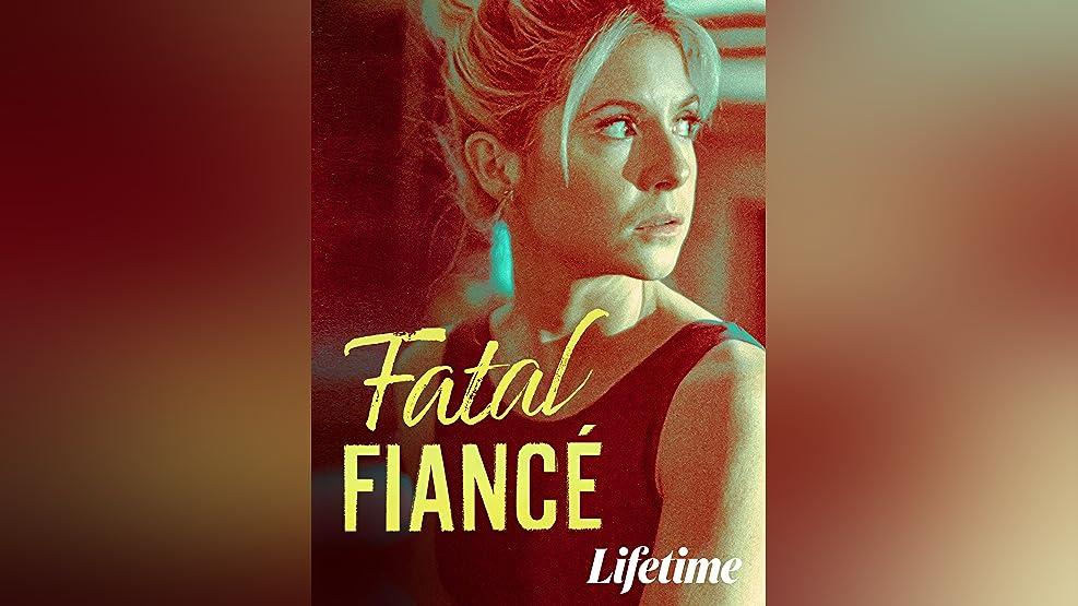 Fatal Fiance (2020)