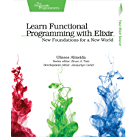 Learn Functional Programming with Elixir: New Foundations for a New World (The Pragmatic Programmers)