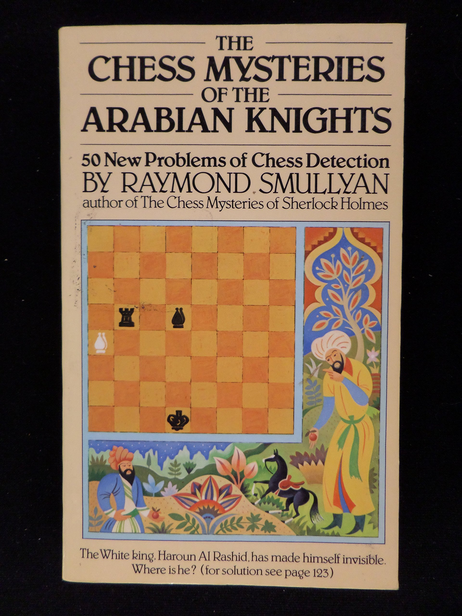 The Chess Mysteries Of Arabian Knights Raymond Smullyan Move Checkmate Diagram Furthermore Moves In Addition Event 9780394748696 Books
