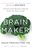 Brain Maker: The Power of Gut Microbes to Heal and Protect Your Brain?for Life (English Edition)