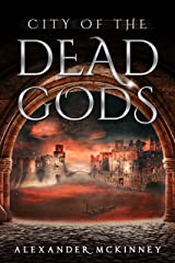 City of the Dead Gods Kindle Edition