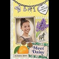 Our Australian Girl: Meet Daisy (Book 1) (Our Australian Girl: Daisy)