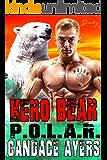 Hero Bear: Shifter Romance (P.O.L.A.R. Book 2)