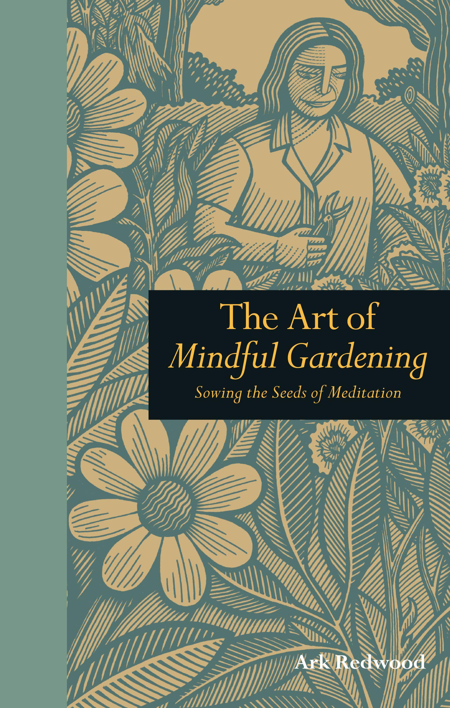Read Online Art of Mindful Gardening: Sowing the Seeds of Meditation PDF