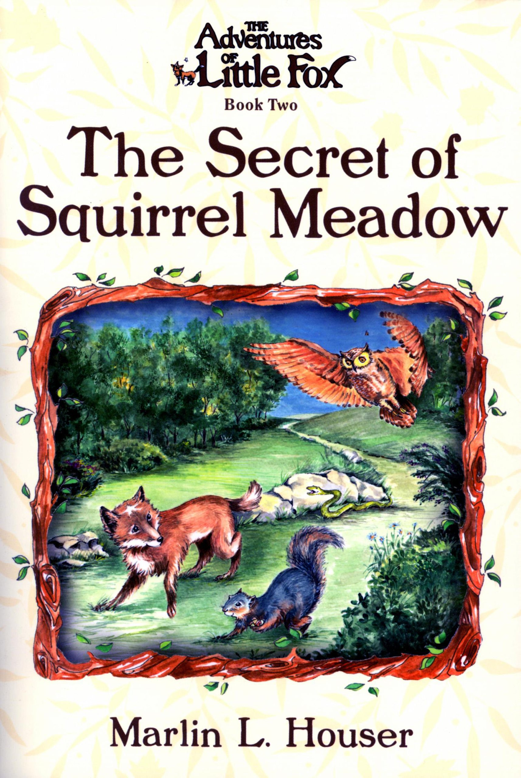 Download The Adventures of Little Fox, Book Two, The Secret of Squirrel Meadow pdf epub