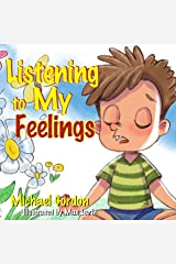 Listening to My Feelings: Children's books, ages 3 5, kids, boys (Self-Regulation Skills) Kindle Edition