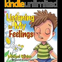 Listening to My Feelings: Children's books, ages 3 5, kids, boys (Self-Regulation Skills)