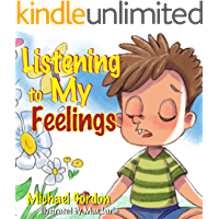Listening to My Feelings: Children's books, ages 3 5, kids, boys (Self-Regulation Skills)