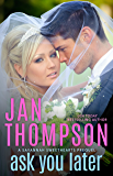 Ask You Later: Prequel to Savannah Sweethearts & Vacation Sweethearts and Prelude to Seaside Chapel