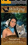 The Walking Stick: Chewahnih: Part 1