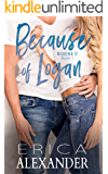 Because of Logan: A Heartwarming and Sexy College Romance (Riggins U Book 1)