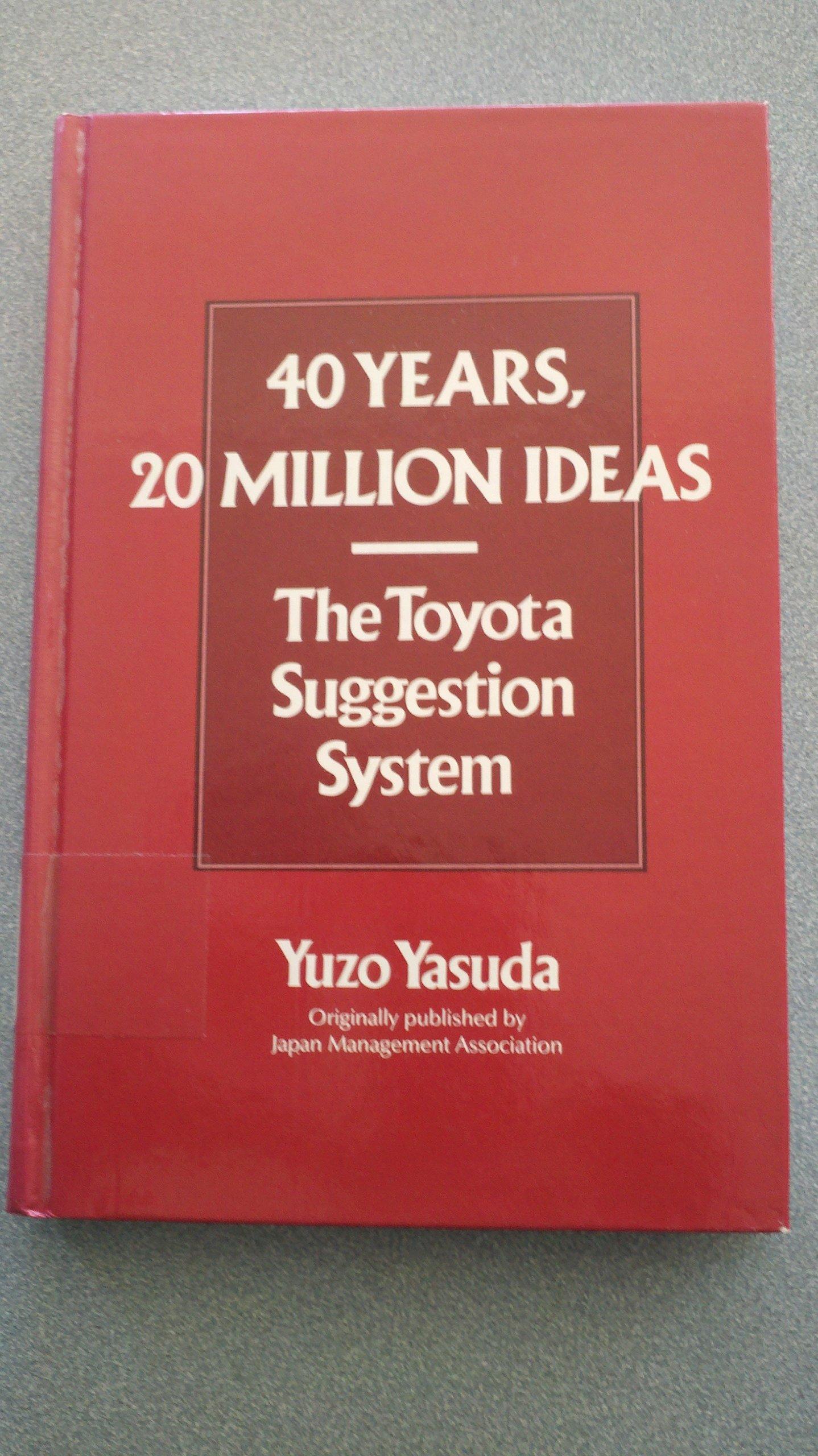 20 Years, 20 Million Ideas The Toyota Suggestion System   Yasuda ...