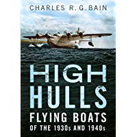 High Hulls: Flying Boats of the 1930s and 1940s