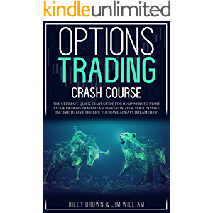 Options Trading Crash Course: The Ultimate Quick Start Guide for Beginners to Start Stock Options Trading and Investing…