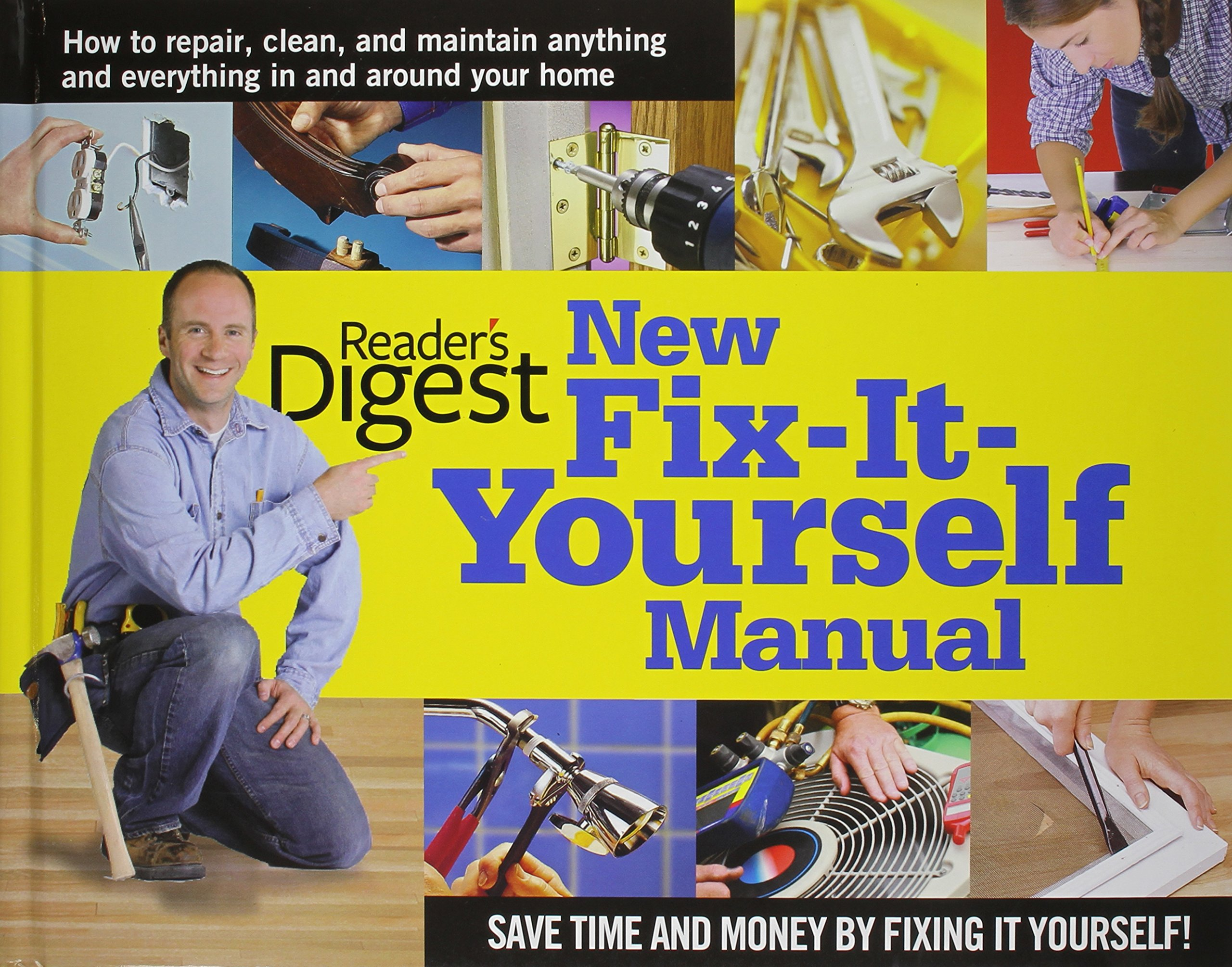 New Fix-It-Yourself Manual: How to Repair, Clean, and Maintain Anything and  Everything In and Around Your Home: Reader's Digest: 9780895778710:  Amazon.com: ...