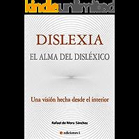 DISLEXIA: EL ALMA DEL DISLÉXICO