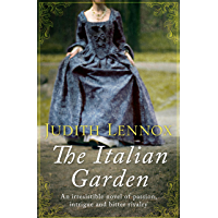 The Italian Garden: An irresistible novel of passion, intrigue and bitter rivalry (English Edition)