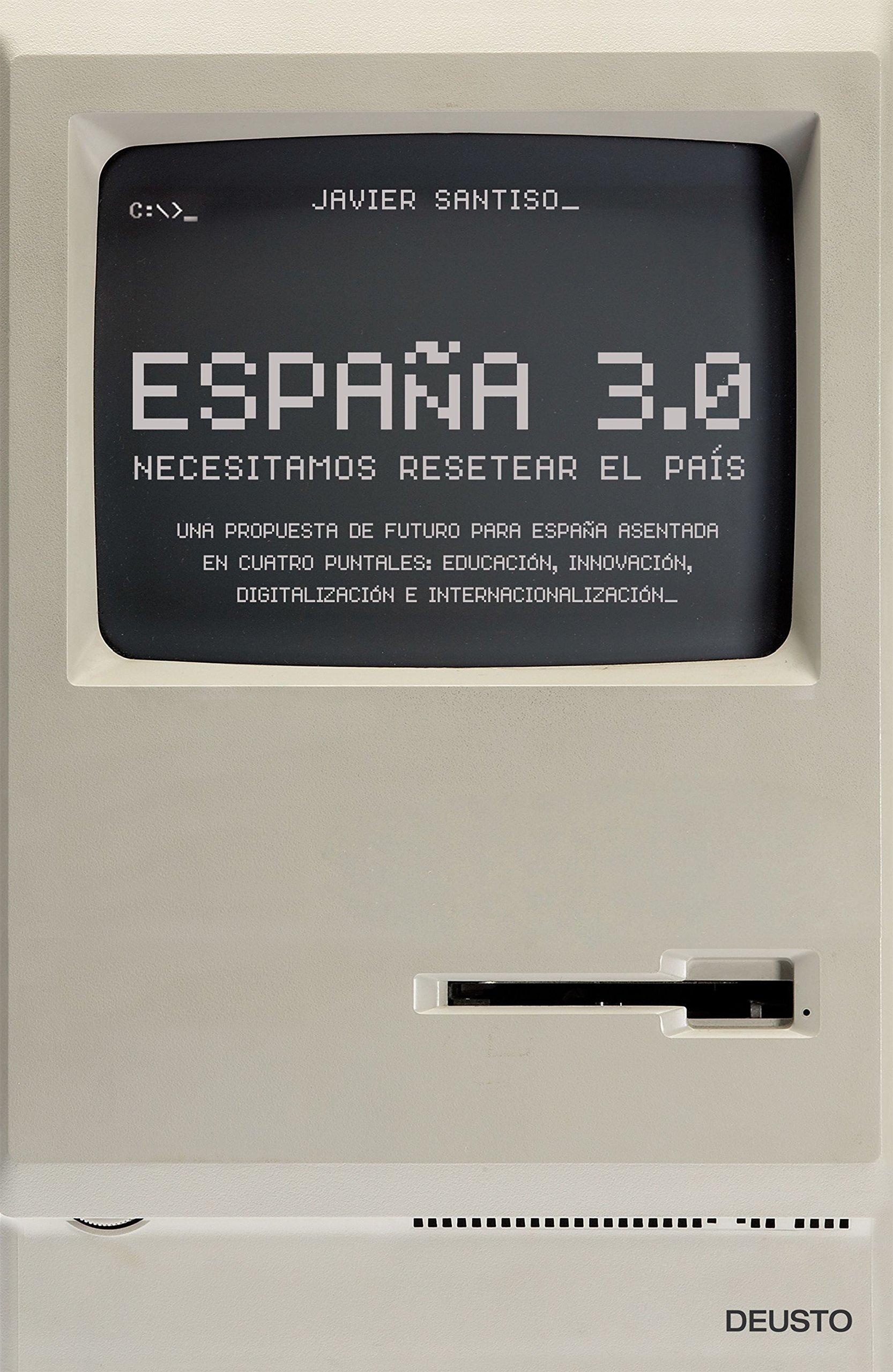 España 3.0: Necesitamos resetear el país: Amazon.es: Santiso ...
