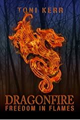 Dragonfire: Freedom in Flames (Secrets of the Makai Book 3) Kindle Edition