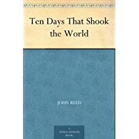 Ten Days That Shook the World (English Edition)
