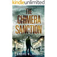 THE CHIMERA SANCTION a fast-paced, action-packed international thriller