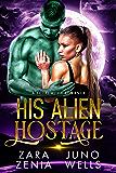 His Alien Hostage: A Sci-Fi Alien Romance (Alien Pirates Of Cania Book 2)