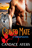 Craved Mate (Cybermates Book 6)