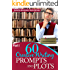 60 (FREE to use) prompts and plots: 180 story ideas: Ideas to start your new kindle fiction book (Creative Writing Prompts and Plots)