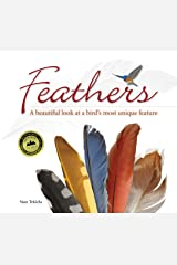 Feathers: A Beautiful Look at a Bird's Most Unique Feature (Nature Appreciation) Kindle Edition