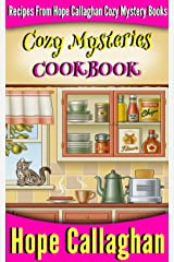 Cozy Mysteries Cookbook: Recipes from Hope Callaghan's Cozy Mystery Books Kindle Edition