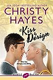 A Kiss by Design (Kiss & Tell Book 1)