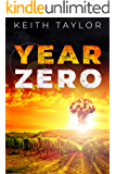 Year Zero: A Post Apocalyptic Survival Thriller (Jack Archer Post Apocalyptic Survival Series Book 3)