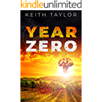 Year Zero: A Post Apocalyptic Survival Thriller (Jack Archer Post Apocalyptic Survival Series Book 3)