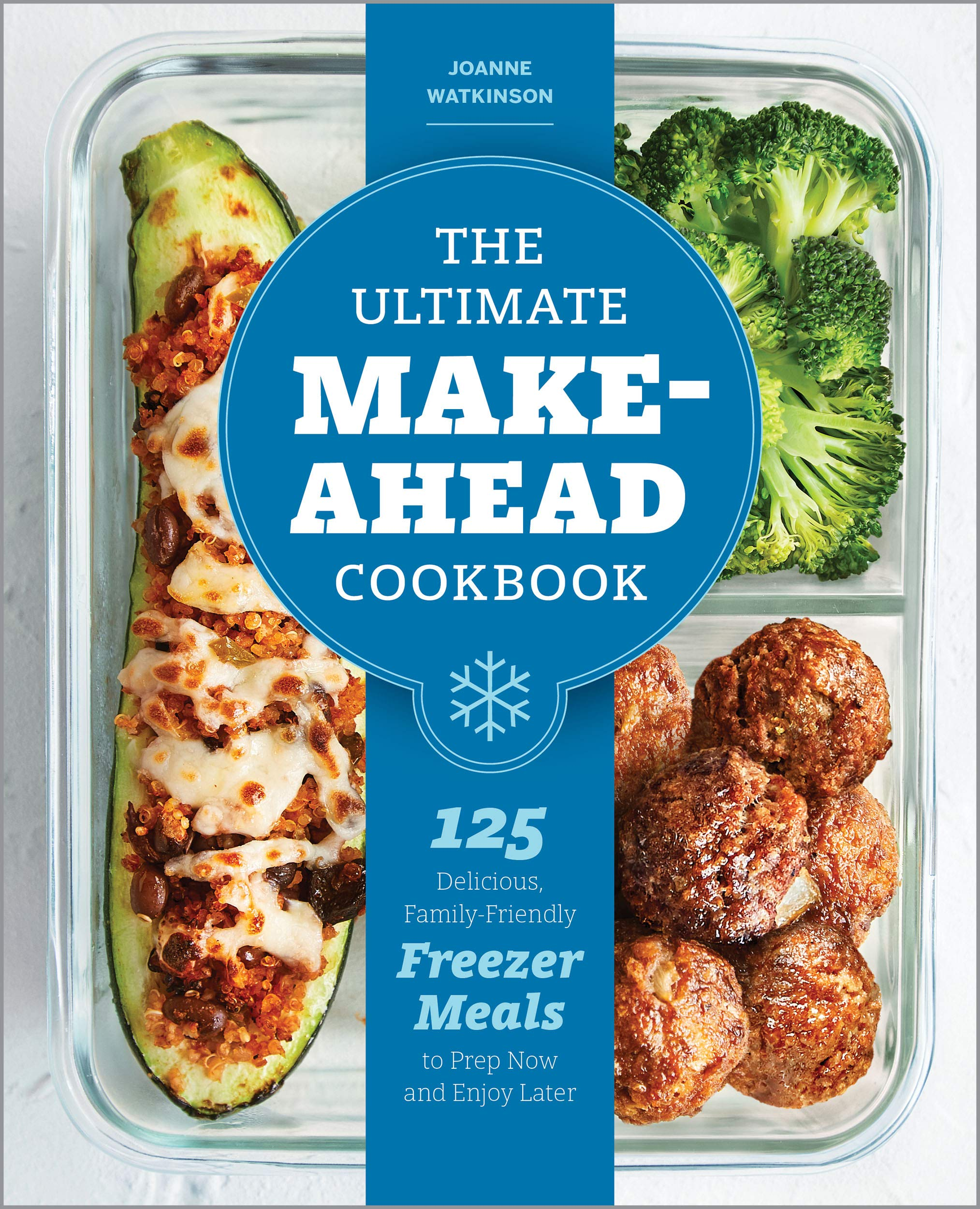The Ultimate Make Ahead Cookbook 125 Delicious Family Friendly