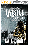Twisted Memories: A Broken World Novel