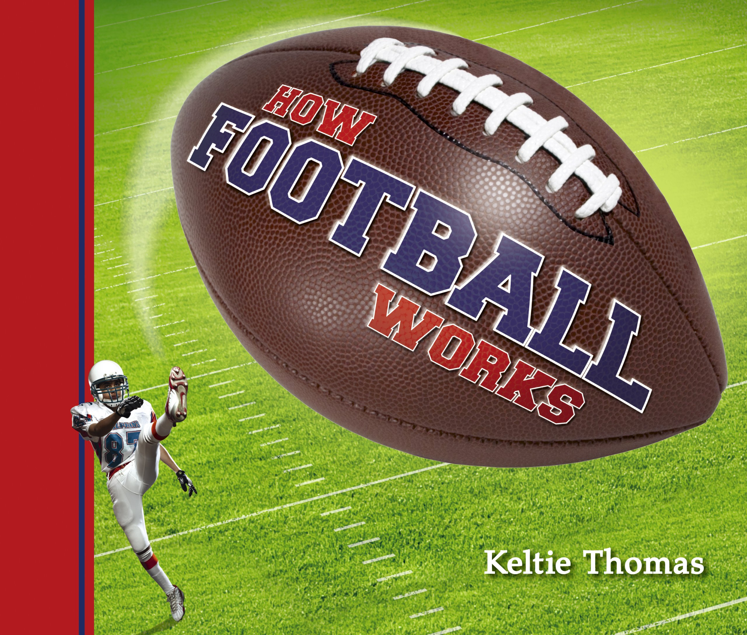 How Football Works (How Sports Work)