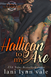 Halligan To My Axe (The Heroes of The Dixie Wardens MC, Book 2)