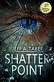 Shatter Point: A Gripping Suspense Thriller (A Point Thriller Book 2)