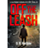 Off the Leash: A Private Investigator Crime and Suspense Mystery Thriller Short Story (Cal Corwin, Private Eye Book 0)