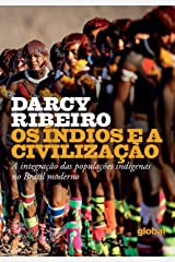 Os índios e a civilização (Darcy Ribeiro) eBook Kindle