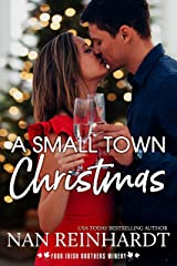 A Small Town Christmas (Four Irish Brothers Winery Book 1) Kindle Edition