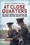 At Close Quarters: SOE close combat pistol instructor Colonel Hector Grant-Taylor