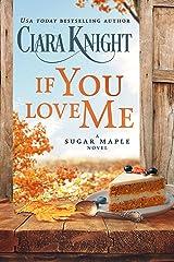 If You Love Me (A Sugar Maple Novel Book 2) Kindle Edition