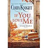 If You Love Me: A small town romance (A Sugar Maple Novel Book 1)