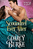Scoundrel Ever After (Secrets & Scandals Book 6)