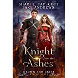 Knight from the Ashes (Crown and Crest Book 1)